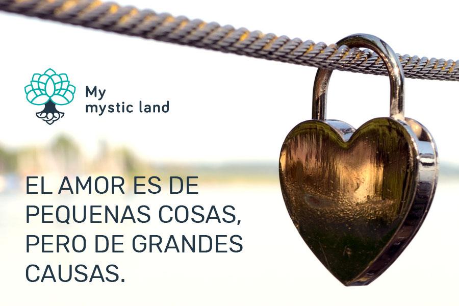 El amor es de pequenas cosas, pero de grandes causas.