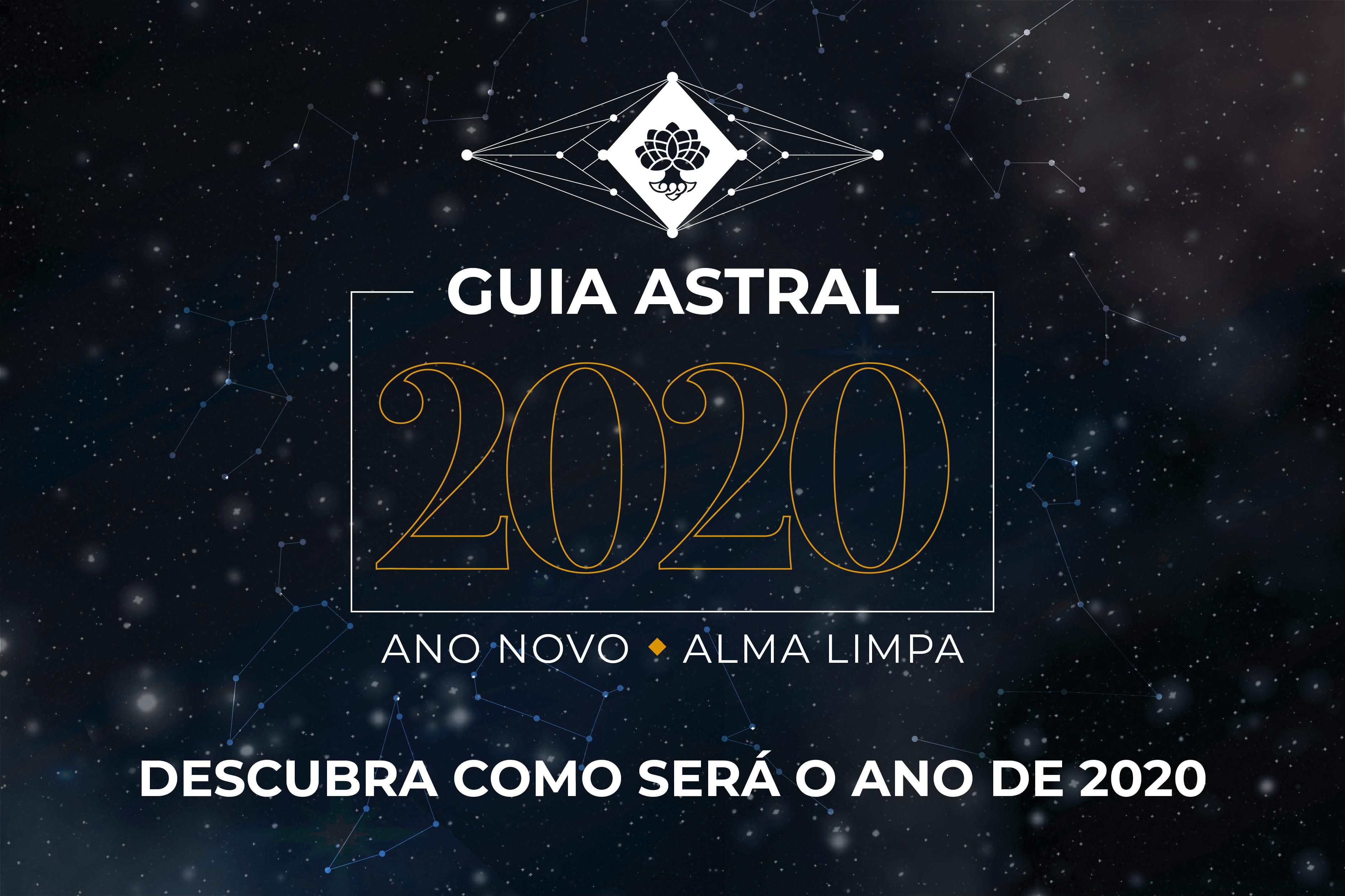 Guias Astrais 2020 - Descubra como será o ano de 2020
